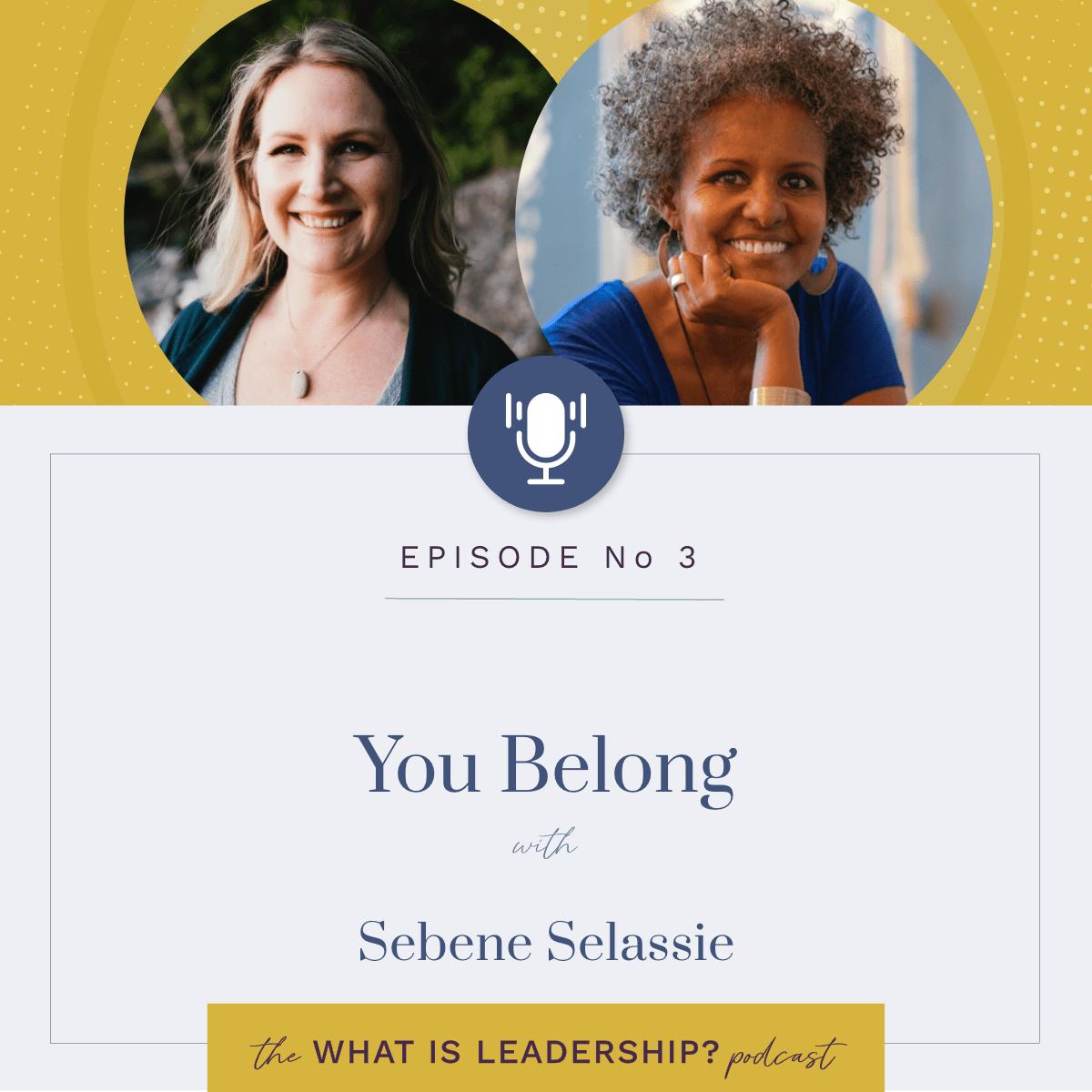 03 – You Belong – with Sebene Selassie