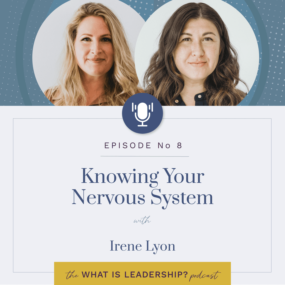 08 -Knowing Your Nervous System with Irene Lyon