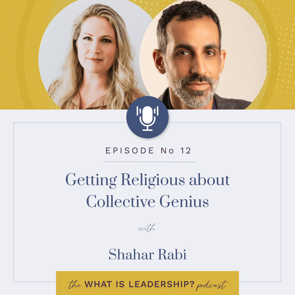 12 – Getting Religious about Collective Genius – with Shahar Rabi