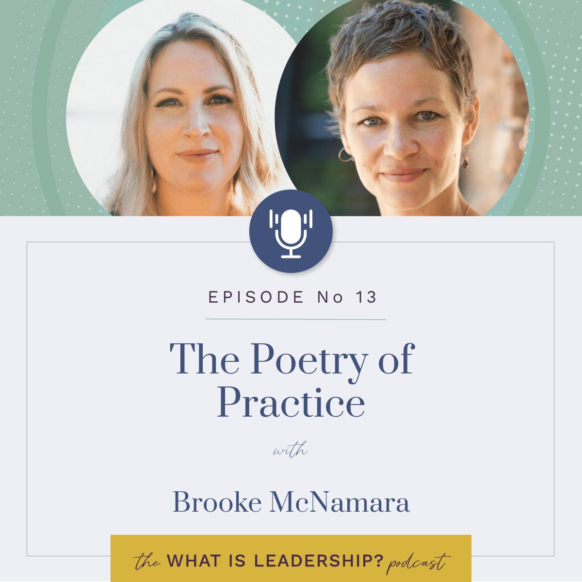 13 – The Poetry of Practice with Brooke McNamara