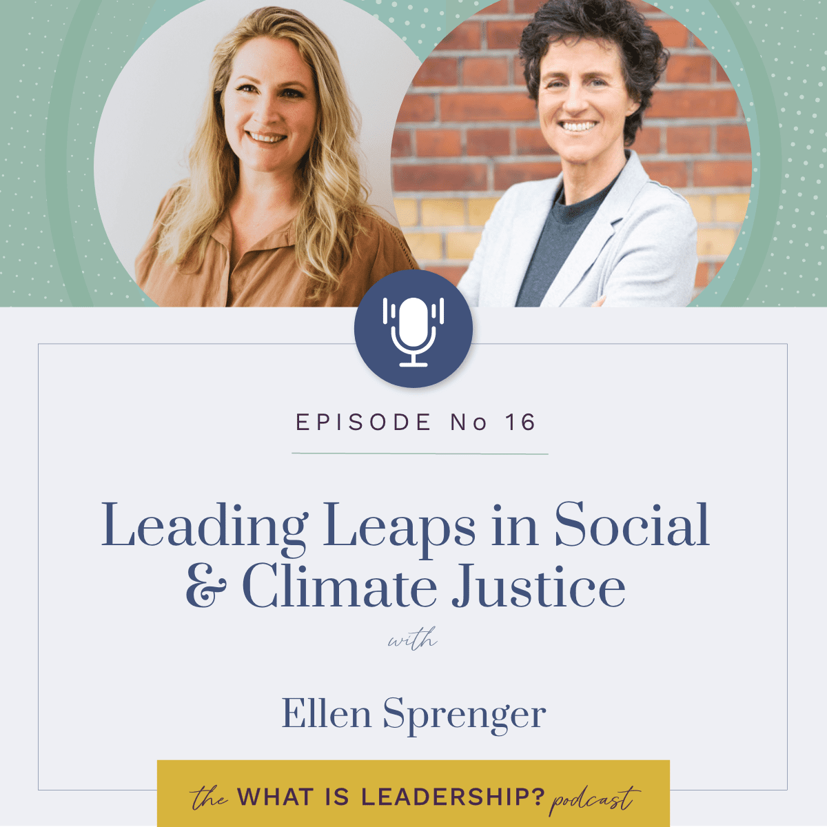 16 – Leading Leaps in Social & Climate Justice