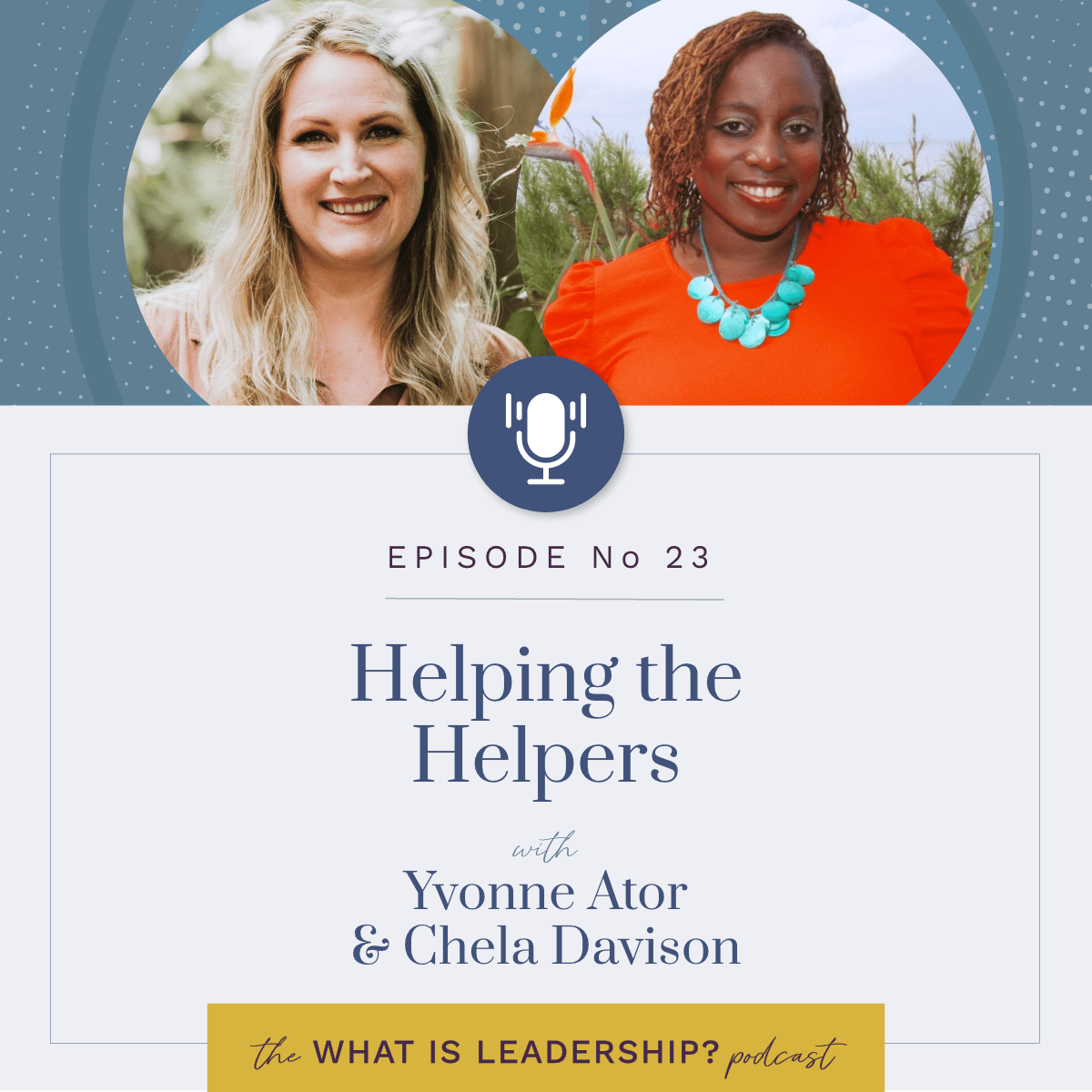 23 – Helping the Helpers – with Yvonne Ator
