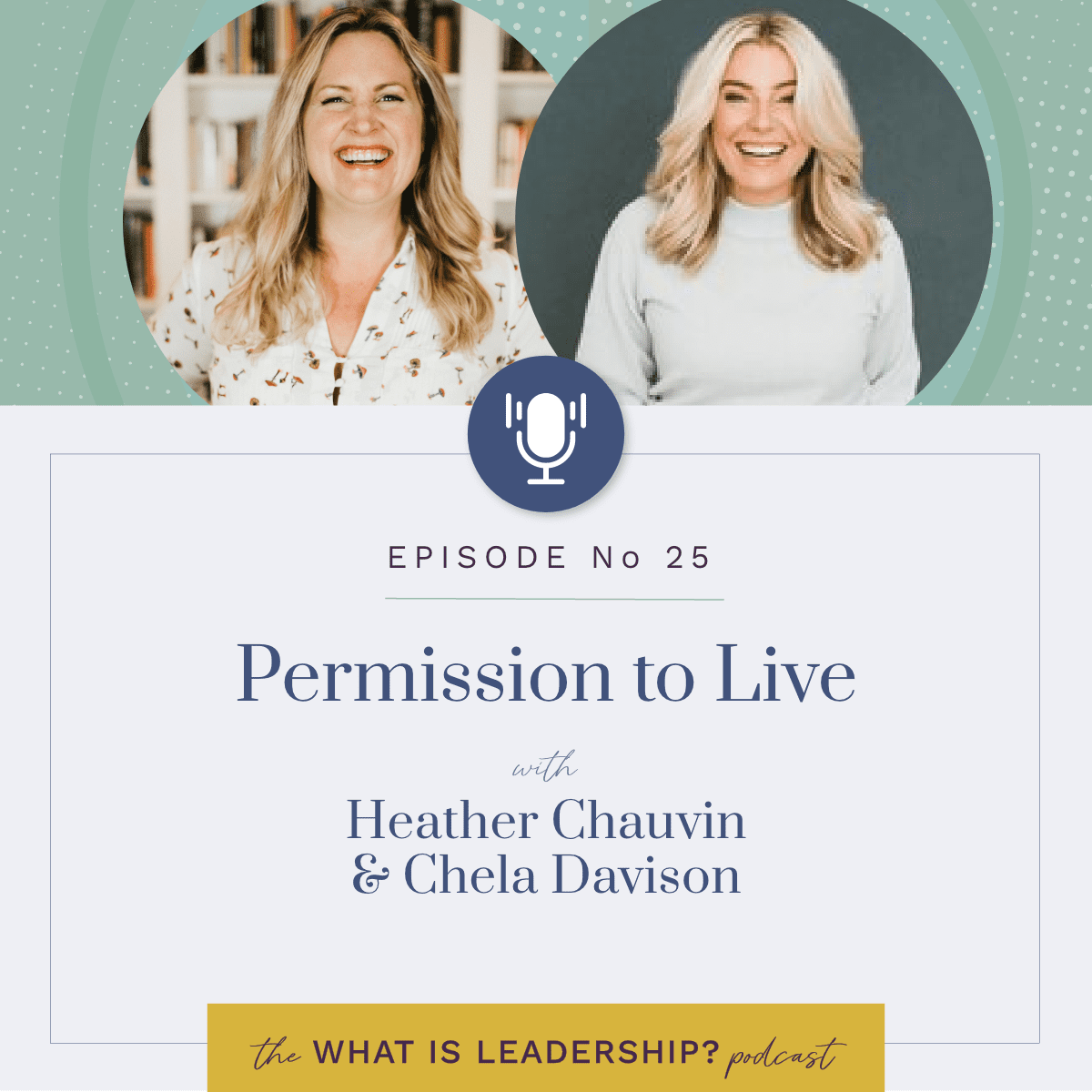 25 – Permission to Live with Heather Chauvin