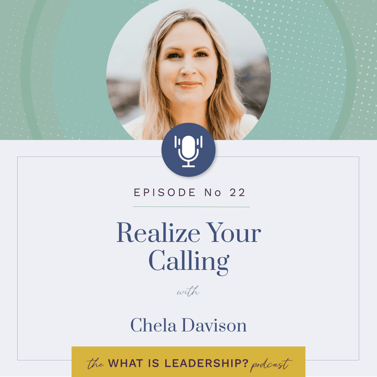 22 – Realize Your Calling – with Chela Davison