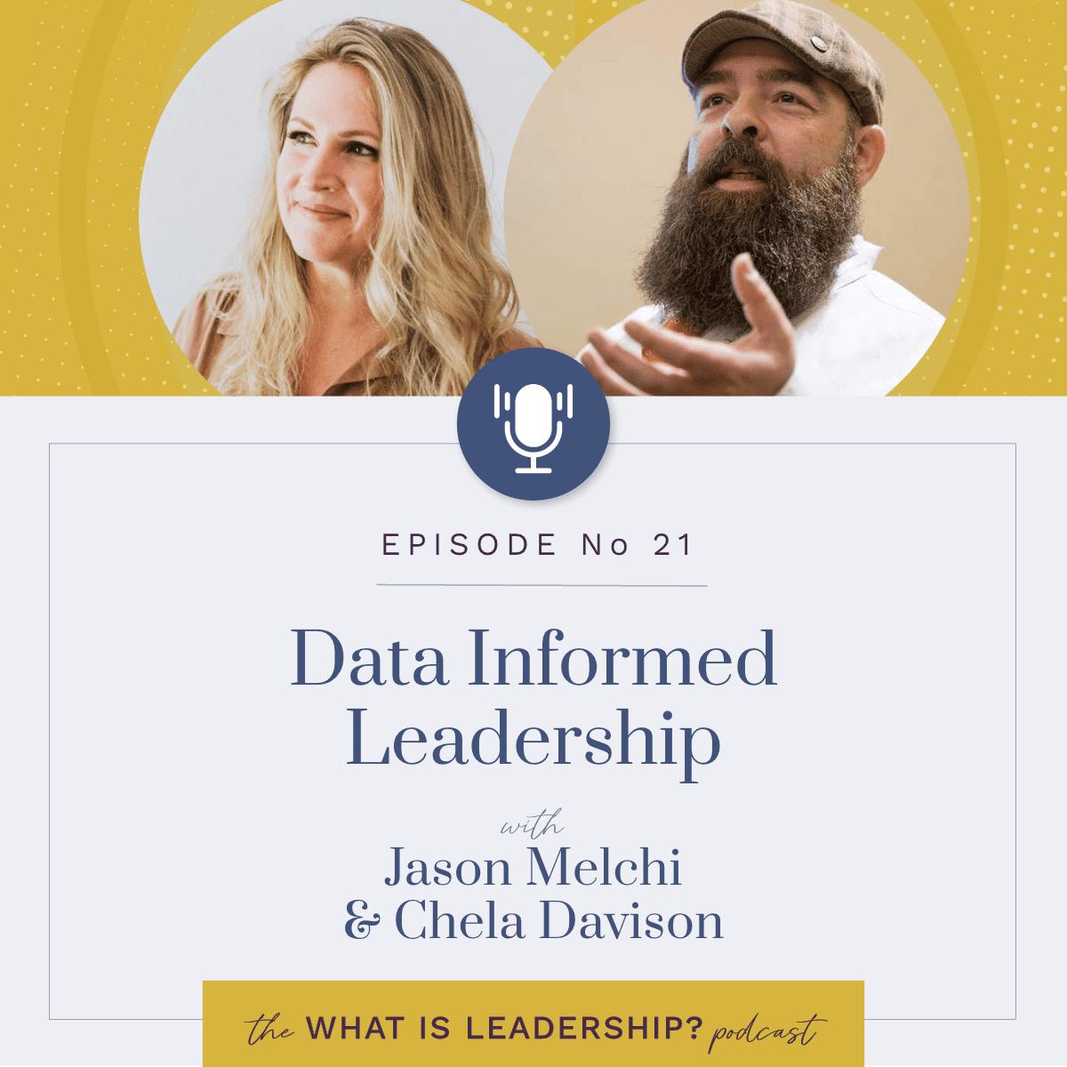 21 – Data Informed Leadership – with Jason Melchi