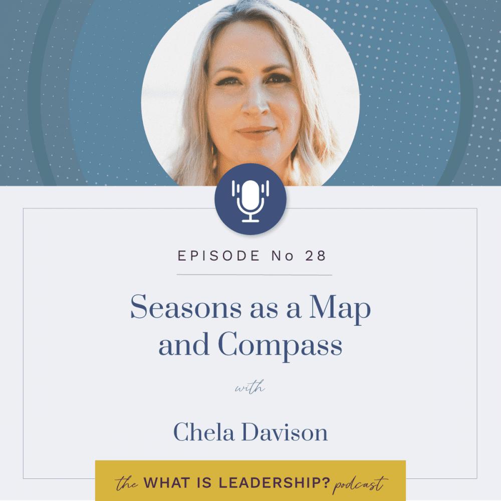 28 – Seasons as Map and Compass with Chela Davison