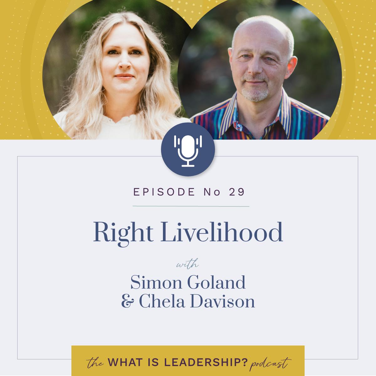 29 – Right Livelihood with Simon Goland